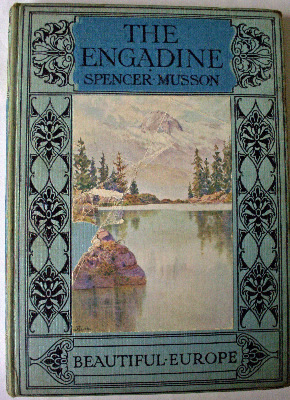 Beautiful Europe - The Engadine by Spencer Musson. First Edition Autumn 192