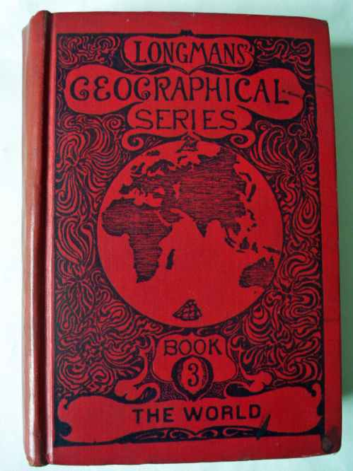 Front board of Longman's Geographical Series Book 1907.