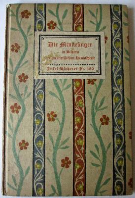 Die Minnesinger in Bildern der Manessischen Handschrift, mit einem Geleitwo