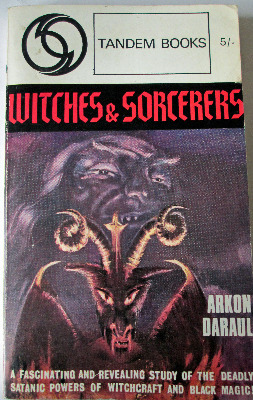 Witches & Sorcerers by Arkon Daraul, Tandem Books, 1965.