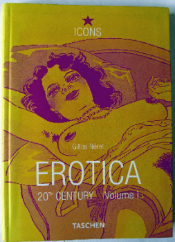 Erotica 20th Century Volume 1 by Gilles Neret, 2001.