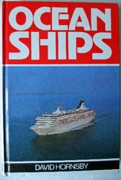 Ocean Ships by David Hornsby, Ian Allan Ltd., 1986.   SOLD  28.12.2013.