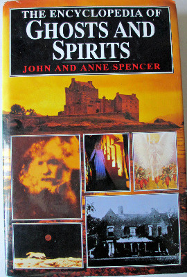 The Encyclopedia of Ghosts and Spirits by John and Anne Spencer, 1992.  SOL