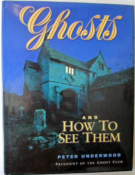 The front DJ of Ghosts and how to see them by Peter Underwood, 1993.