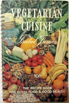 Vegetarian Cuisine by Isabel James B.A., M.C.F.A., 1967.