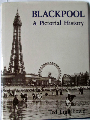 Blackpool. A Pictorial History, by Ted Lightbrown. 1994.  SOLD.