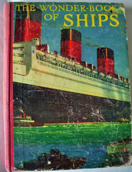 The Wonder Book of Ships by Harry Golding 16th Edn., c1930.