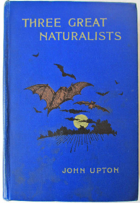 Three Great Naturalists by John Upton, published by The Pilgrim Press. c192