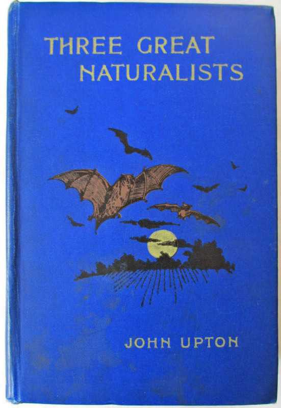 Three Great Naturalists by John  Upton c1920.
