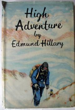 High Adventure by Edmund Hillary, First Edition. Signed by E.P. Hillary. 1955.    SOLD.
