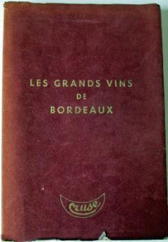 Les Grands Vins de Bordeaux, Edite par la Societe d'Action et de Gestion Publicitaire, Bordeaux. 1969