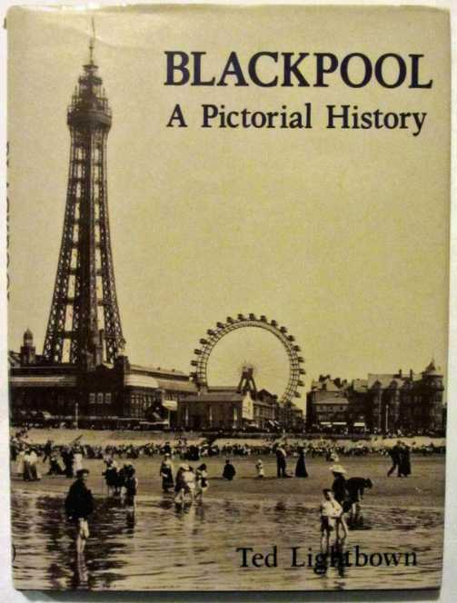 Blackpool, A Pictorial History by Ted Lightbrown, 1994.