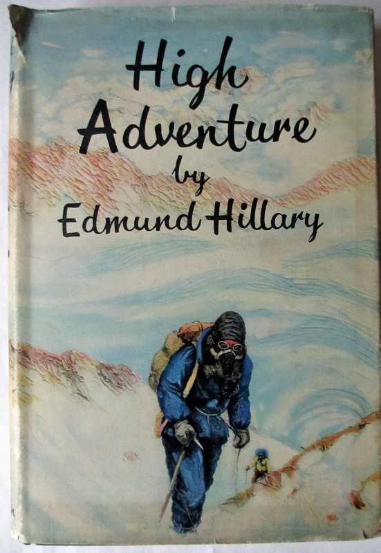 High Adventure by Edmund Hillary 1955.