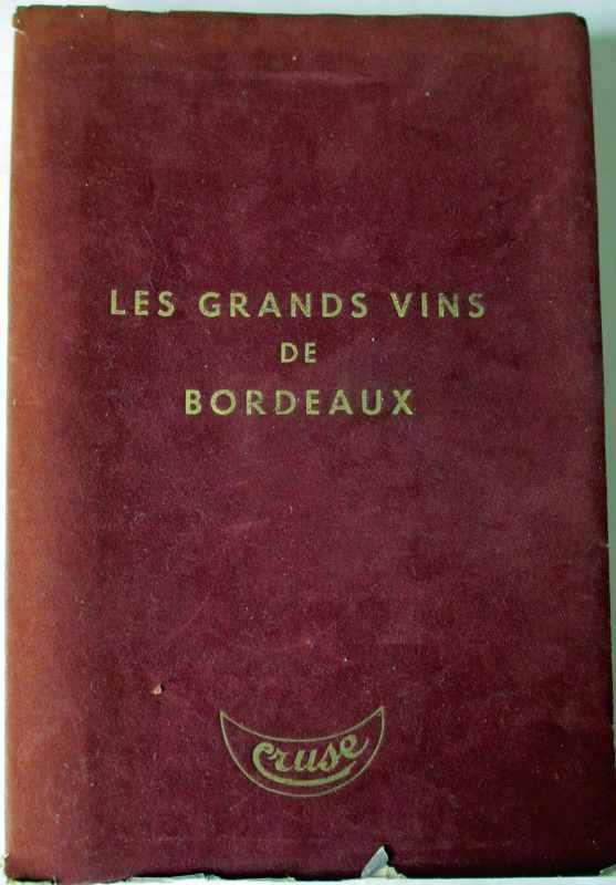 Les Grands Vins de Bordeaux. Cruse. 1969.