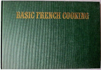 Basic French Cooking by Len Deighton. Jonathan Cape. First Edition.1979.