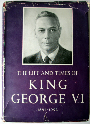 The Life and Times of King George VI 1895-1952, Odhams Press Ltd., 1952. Fi