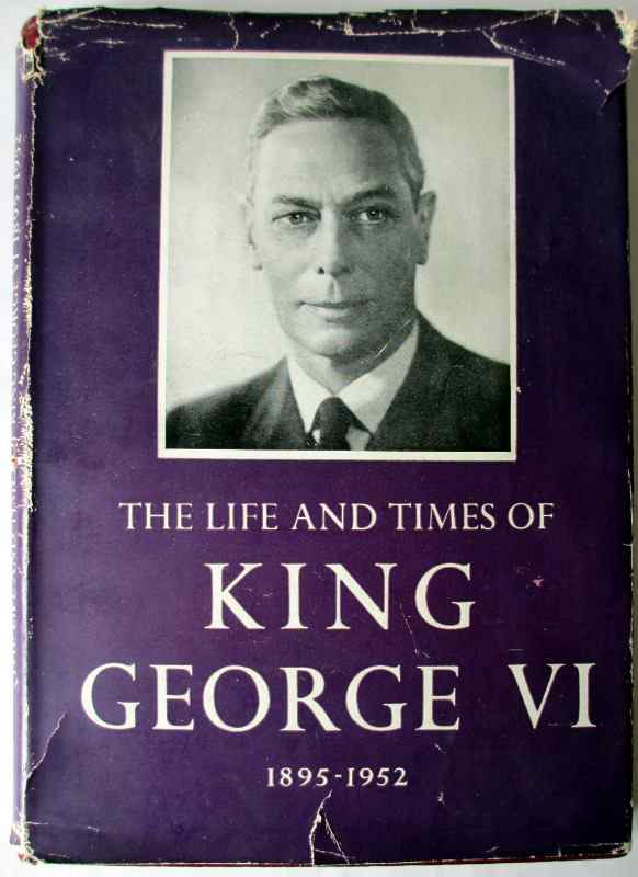 The Life and Times of King George VI, front DJ. 1952. First Edition.