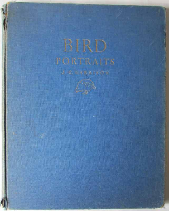 Bird Portraits by J.C. Harrison. First Edition 1949.