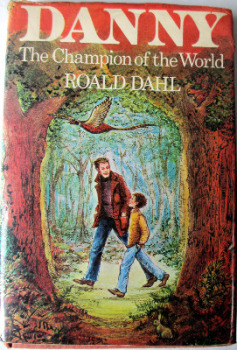 Danny. The Champion of the World by Roald Dahl, illustrated by Jill Bennett. Published by Jonathan Cape, 1975. First Edition.  SOLD  26.07.2013.