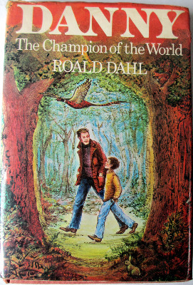 Danny. The Champion of the World by Roald Dahl, illustrated by Jill Bennett