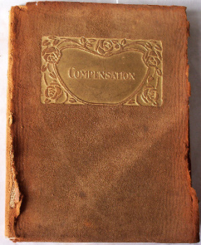 Compensation and Other Essays (Heroism) by Ralph Waldo Emerson, published by Dodge Publishing Co., New York, c1900. First Edition.