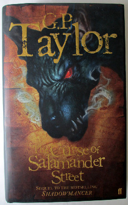 The Curse of Salamander Street by G.P. Taylor, Faber & Faber Ltd., 2006. Fi