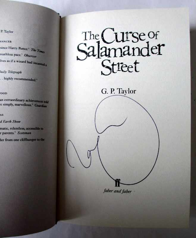 The Curse of Salamander Street by G.P. Taylor, Faber & Faber, 2006. First Edition, signed by the author. Title page with signature.
