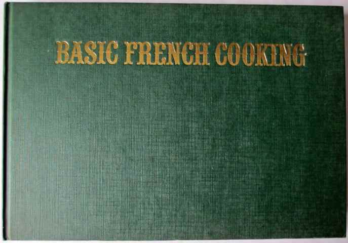 Basic French Cooking by Len Deighton. 1979. Jonathan Cape. First Edition.