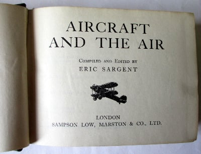 Aircraft and the Air, compiled and edited by Eric Sargent. Published by Sam