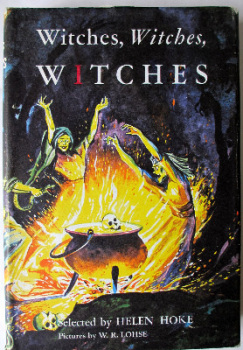 Witches, witches, witches, selected by Helen Hoke. Published by Chatto and Windus, 1971.   SOLD.