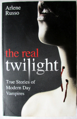 The Real Twilight, True Stories of Modern Day Vampires, by Arlene Russo. 20