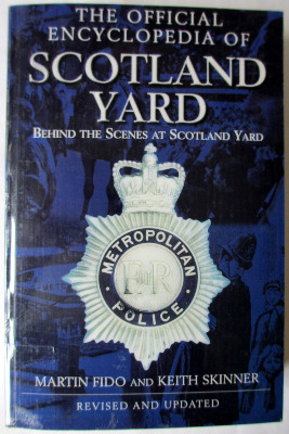 The Official Encyclopedia of Scotland Yard by Martin Fido and Keith Skinner