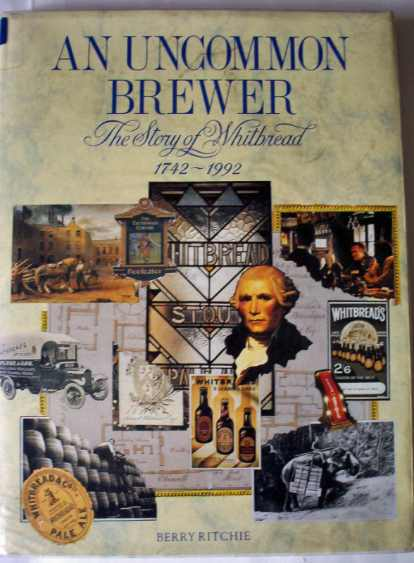 An Uncommon Brewer by Berrie Ritchie, Published by James & James 1992.