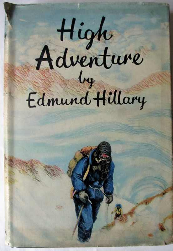 High Adventure by Edmund Hillary 1955. First Edition, signed by Edmund Hillary.