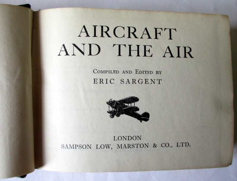 Aircraft and the Air, edited by Eric Sargent, published by Sampson Low, Marston & Co. Ltd. 1937. First Edition. Title page.