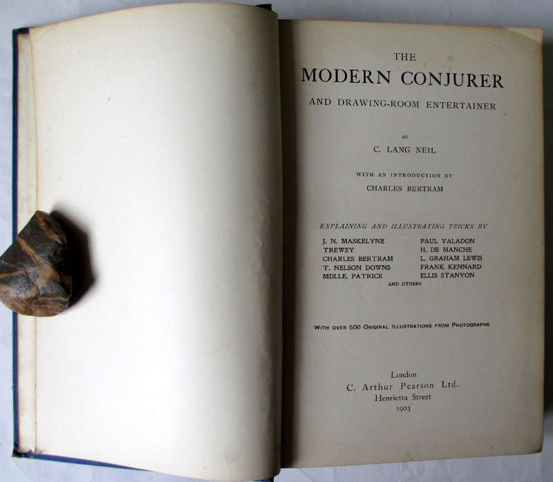 The Modern Conjurer and Drawing Room Entertainer by C. Lang Neil. Published by C. Arthur Pearson Ltd., 1903. First Edition. Title page.