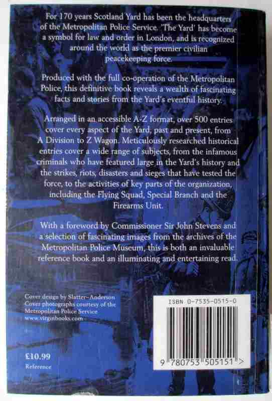 The Official Encyclopedia of Scotland Yard by Martin Fido and Keith Skinner, Virgin Publishing Ltd., 2000.