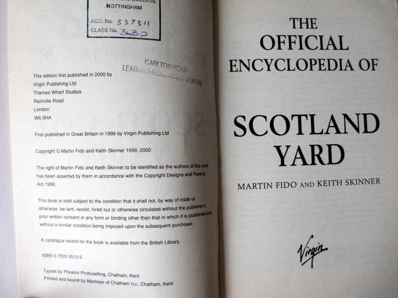 The Official Encyclopedia of Scotland Yard by Martin Fido and Keith Skinner, Virgin Publishing Ltd., 2000. Title page.