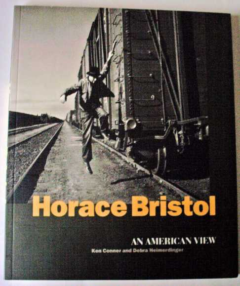 Horace Bristol : An American View by Horace Bristol, Chronicle Books, San Francisco, 1996.