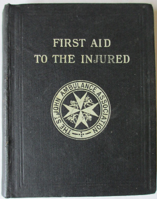 First Aid to the Injured, St. John Ambulance Association, by James Cantlie,