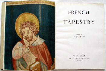 French Tapestry edited by Andre Lejard, copyright by Paul Elek, 1946. First Edition.