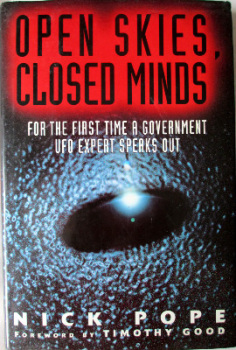 Open Skies, Closed Minds by Nick Pope. Published by Simon & Schuster 1996. 1st Edition.