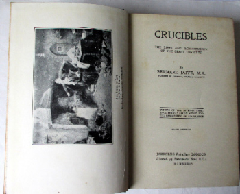 Crucibles, The Lives and Achievements of the Great Chemists by Bernard Jaffe, 1934.