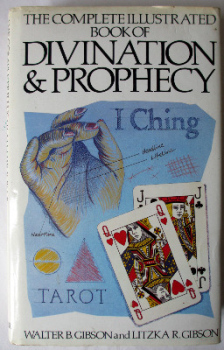Divination and Prophecy by Walter B. Gibson & Litzka R. Gibson, 1987.