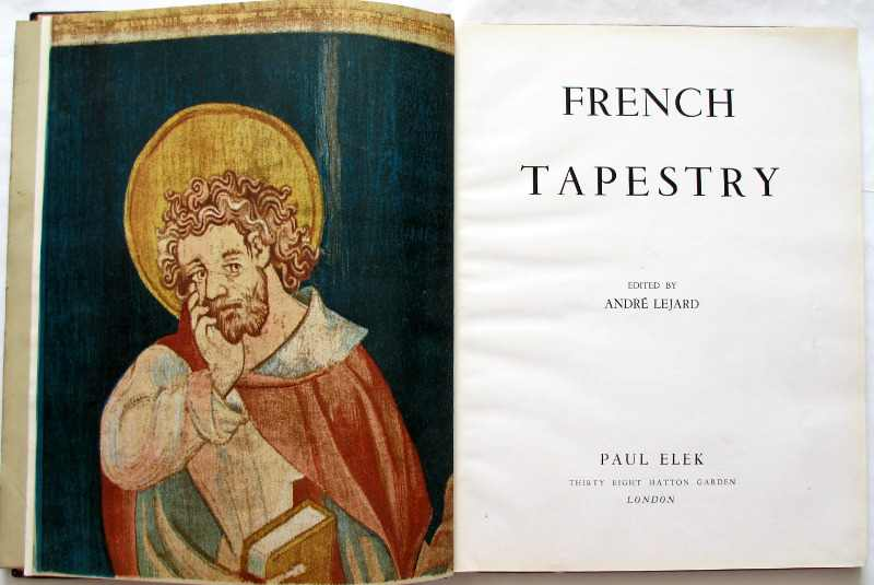 French Tapestry, edited by Andre Lejard, 1946. Frontisplate.