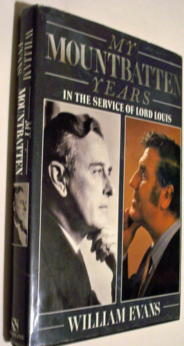 My Mountbatten Years by William Evans, Headline Book Publishing PLC, 1989.