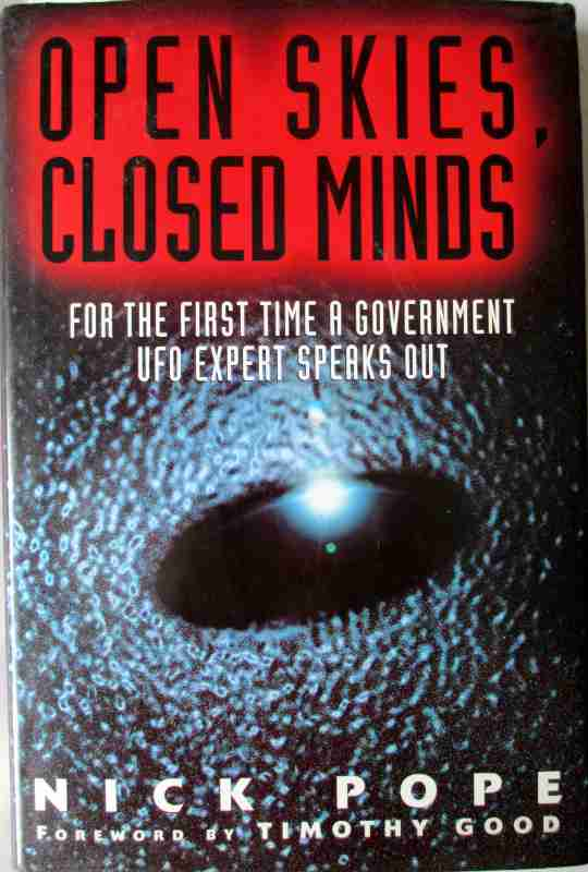 Open Skies, Closed Minds by Nick Pope, Simon & Schuster, 1996. First Edition.