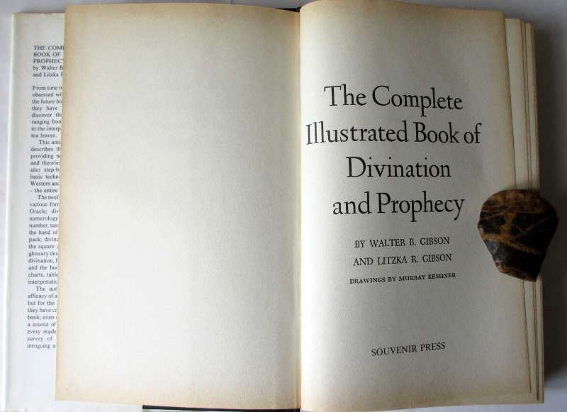 The Complete Illustrated Book of Divination and Prophecy by Walter B. Gibson and Litzka R. Gibson, published by Souvenir Press London, 1987. Title page.