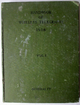 Admiralty Handbook of Wireless Telegraphy, Vol. I, H.M.S.O. 1938, Reprint ed 1949.   SOLD  05.05.2014.