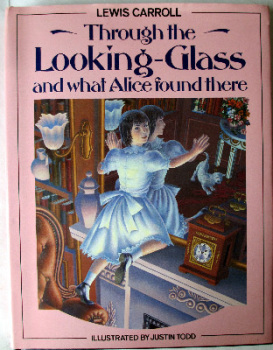 THROUGH THE LOOKING GLASS AND WHAT ALICE FOUND THERE BY LEWIS CARROLL. Illustrated by Justin Todd. Victor Gollancz Ltd., 1986.  SOLD  14.12.2016.